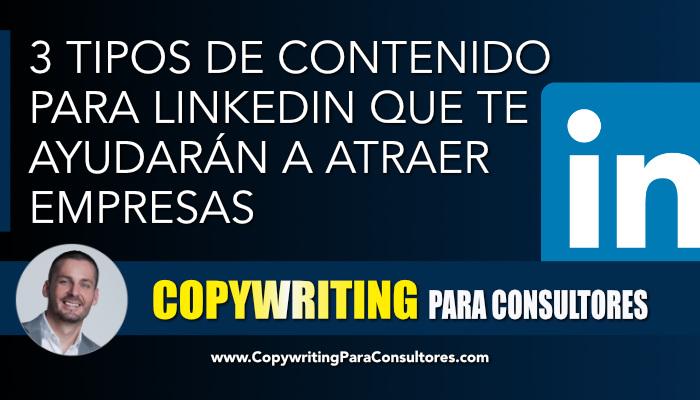 3 tipos de contenido para linkedin que te ayudarán a atraer empresas